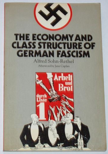 The Economy and Class Structure of German Fascism, by Alfred Sohn-Rethel